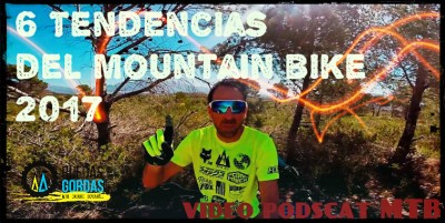Vídeo Podcast MTB: 6 tendencias del Mountain Bike 2017