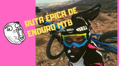Ruta Enduro Épica desde la montaña mas alta de Alicante hasta el mar