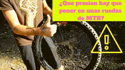 ¿Que presión ponerle a unas ruedas MTB? ¡Bajo sin aire!